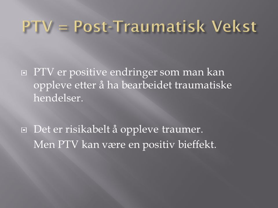 PTV = Post-Traumatisk Vekst