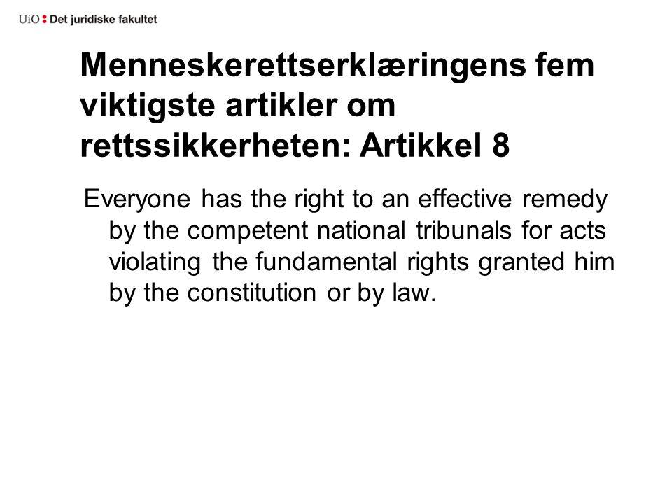 Menneskerettserklæringens fem viktigste artikler om rettssikkerheten: Artikkel 8