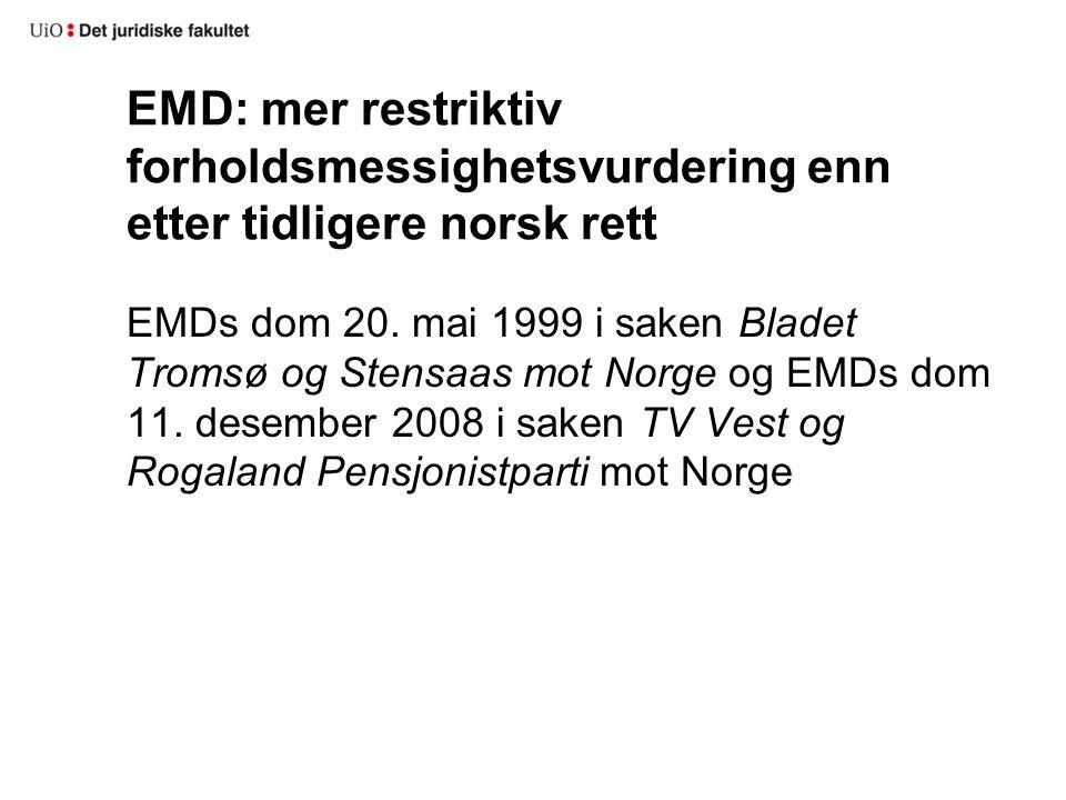 EMD: mer restriktiv forholdsmessighetsvurdering enn etter tidligere norsk rett