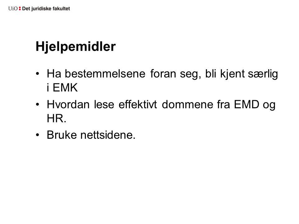 Hjelpemidler Ha bestemmelsene foran seg, bli kjent særlig i EMK