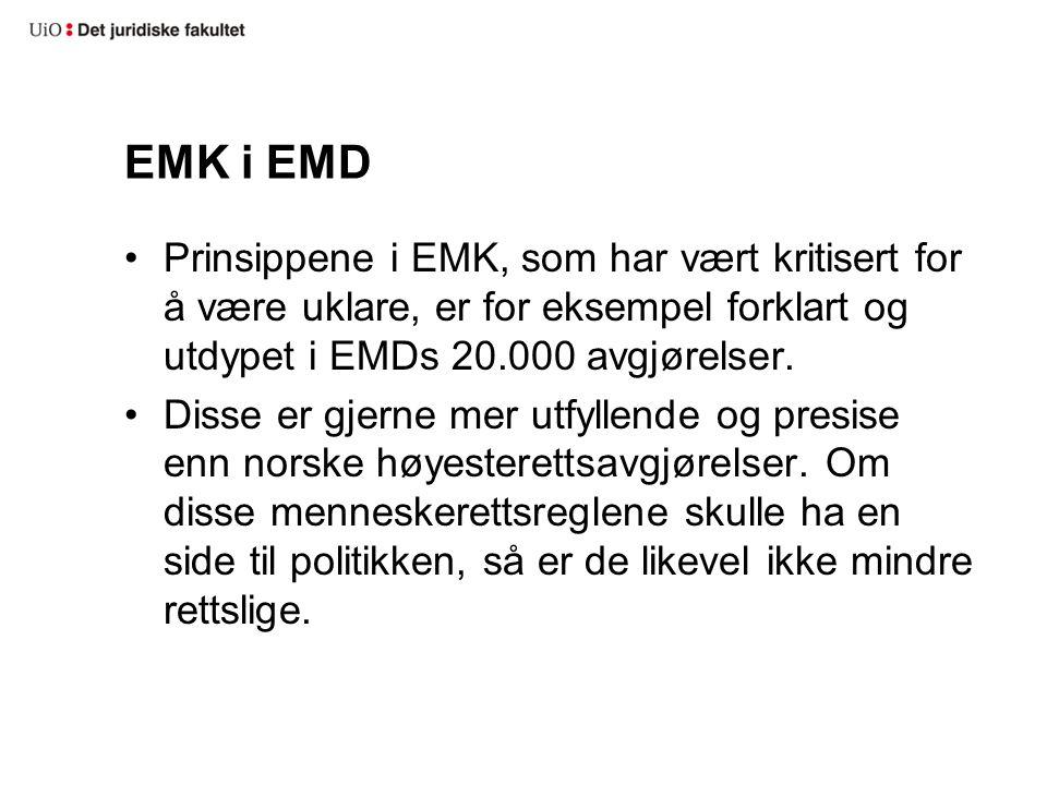 EMK i EMD Prinsippene i EMK, som har vært kritisert for å være uklare, er for eksempel forklart og utdypet i EMDs 20.000 avgjørelser.
