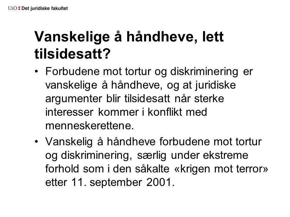 Vanskelige å håndheve, lett tilsidesatt