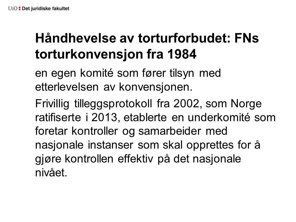 Håndhevelse av torturforbudet: FNs torturkonvensjon fra 1984