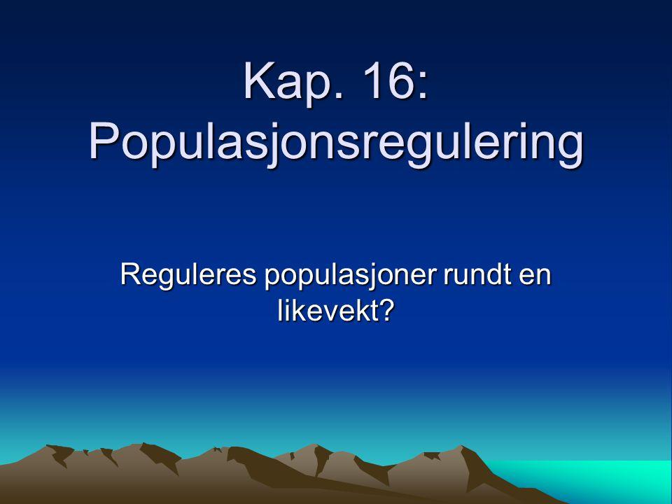 Kap. 16: Populasjonsregulering