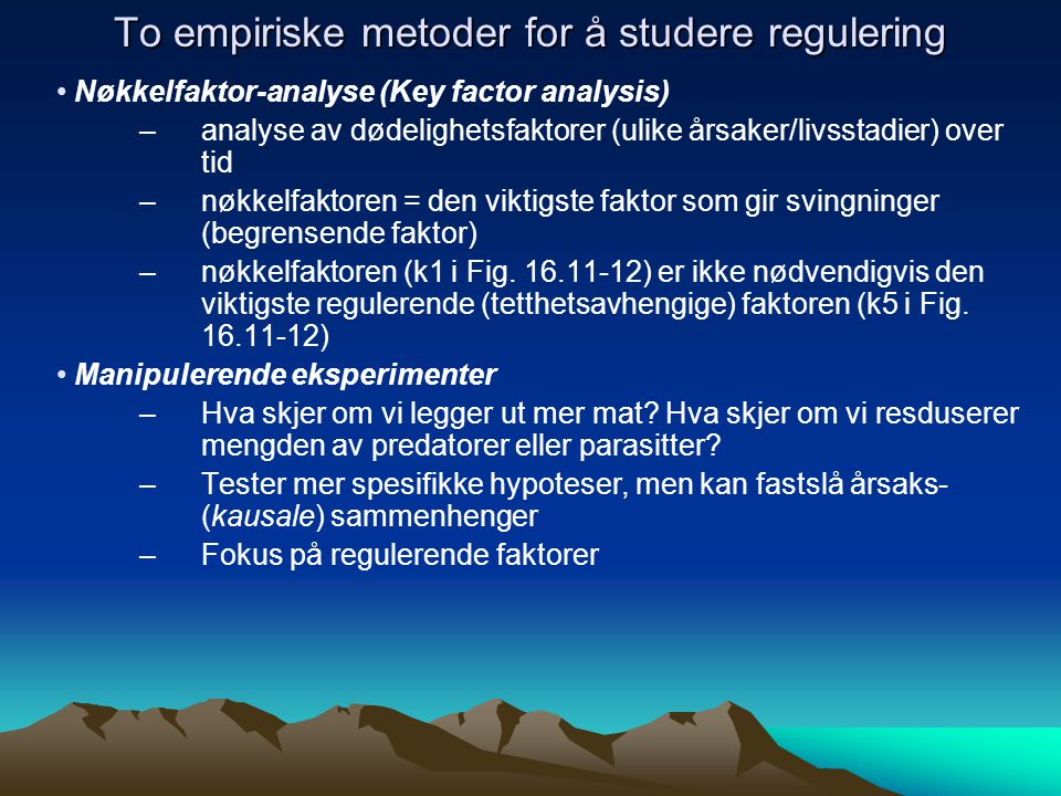 To empiriske metoder for å studere regulering