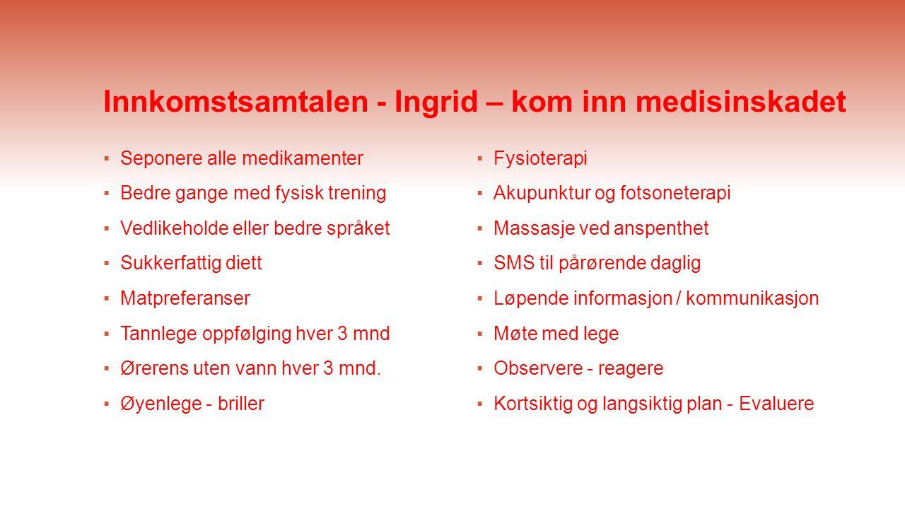 Innkomstsamtalen - Ingrid – kom inn medisinskadet