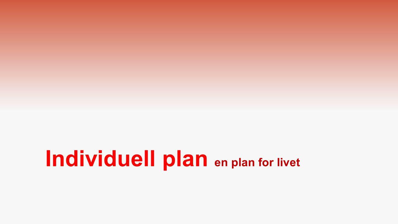 Individuell plan en plan for livet