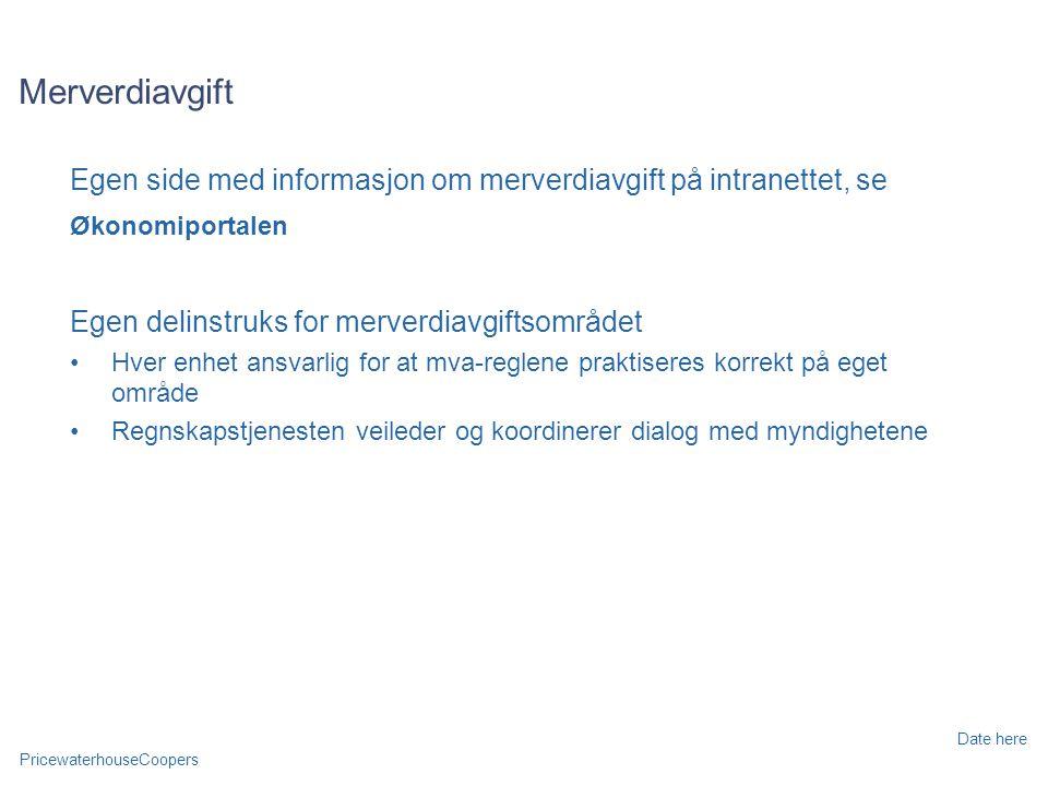 Merverdiavgift Egen side med informasjon om merverdiavgift på intranettet, se. Økonomiportalen. Egen delinstruks for merverdiavgiftsområdet.