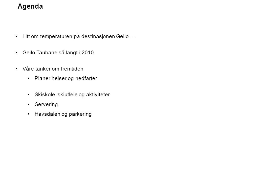 Agenda Litt om temperaturen på destinasjonen Geilo….