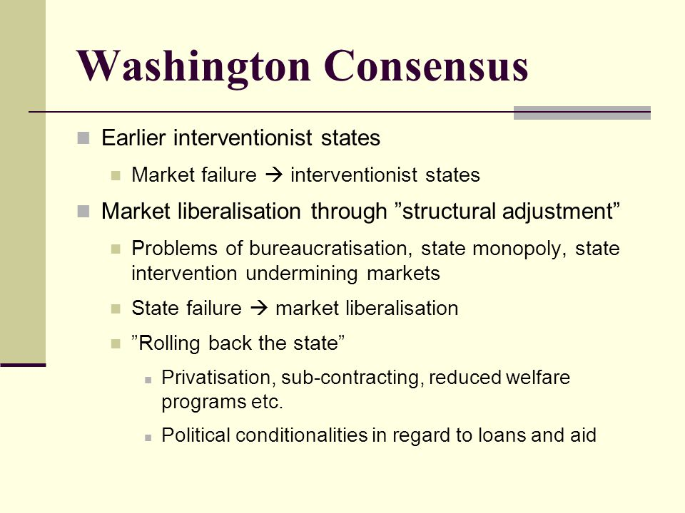 Washington Consensus Earlier interventionist states