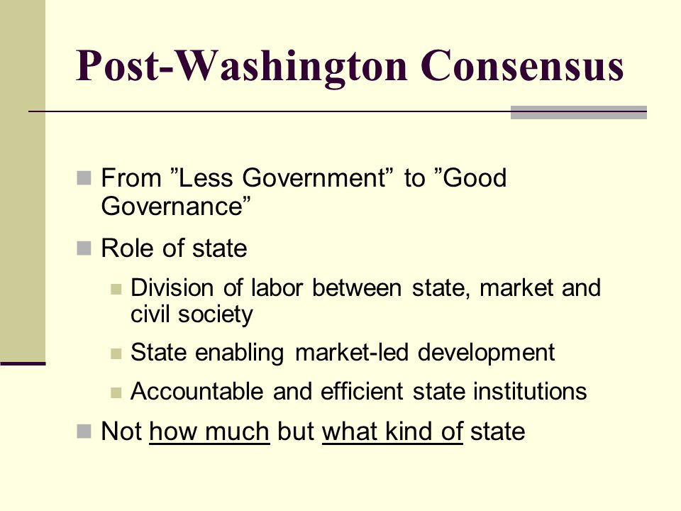 is the washington consensus good or bad The importance of the washington consensus as a symbol of modernity   individual which will result in a common good to society (smith, 1977: 593)   failures, if not the world will be condemned to be poor and miserable.