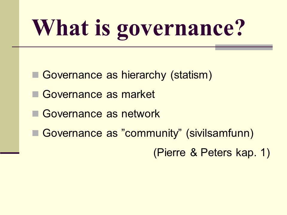 What is governance Governance as hierarchy (statism)