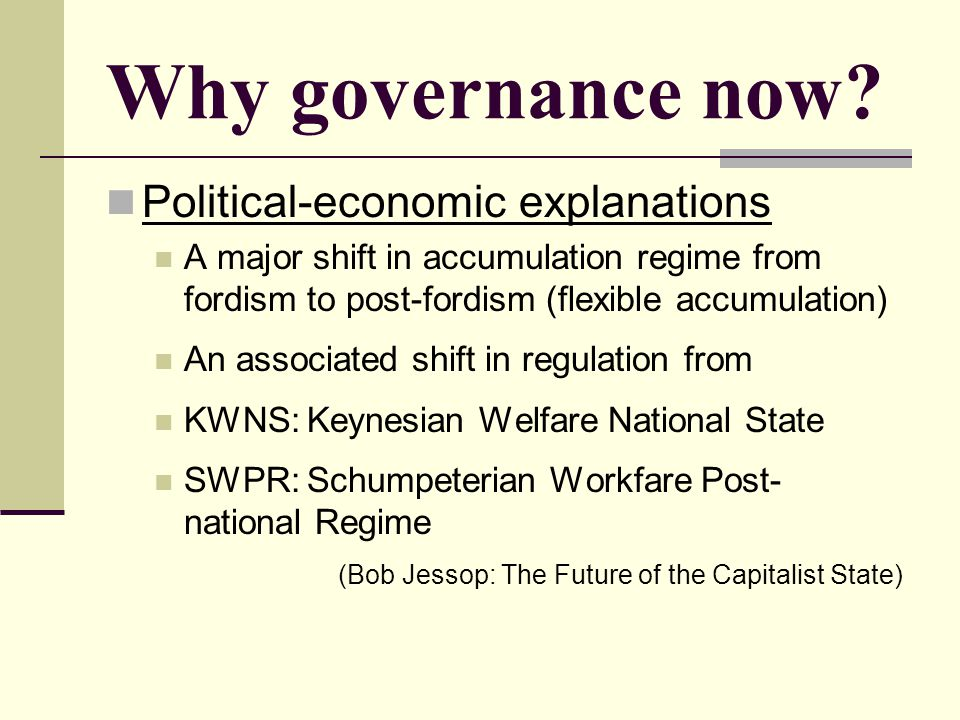 Why governance now Political-economic explanations
