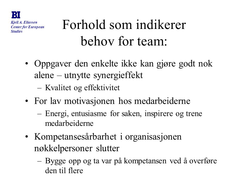 Forhold som indikerer behov for team: