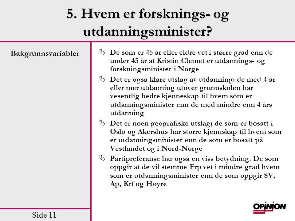 5. Hvem er forsknings- og utdanningsminister
