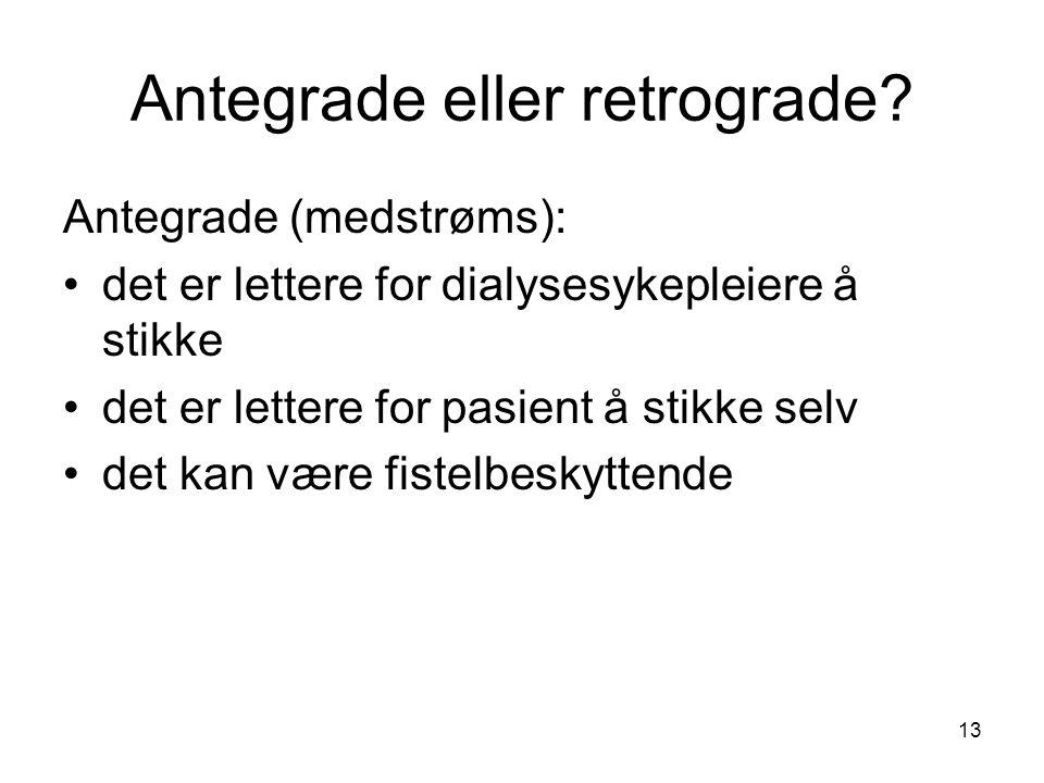 Antegrade eller retrograde