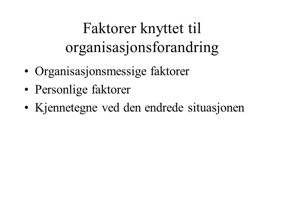 Faktorer knyttet til organisasjonsforandring