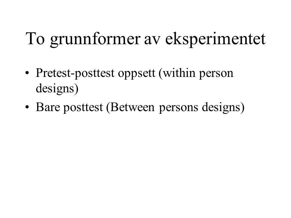 To grunnformer av eksperimentet