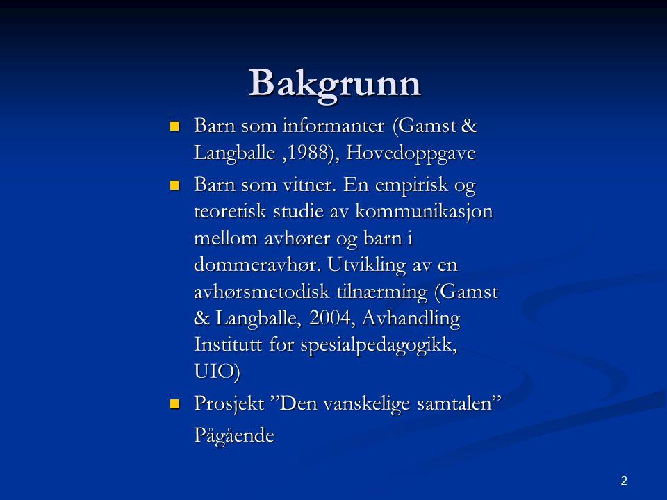 Bakgrunn Barn som informanter (Gamst & Langballe ,1988), Hovedoppgave