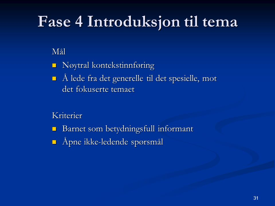 Fase 4 Introduksjon til tema