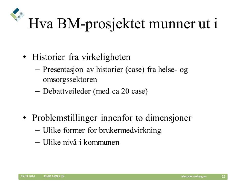 Hva BM-prosjektet munner ut i