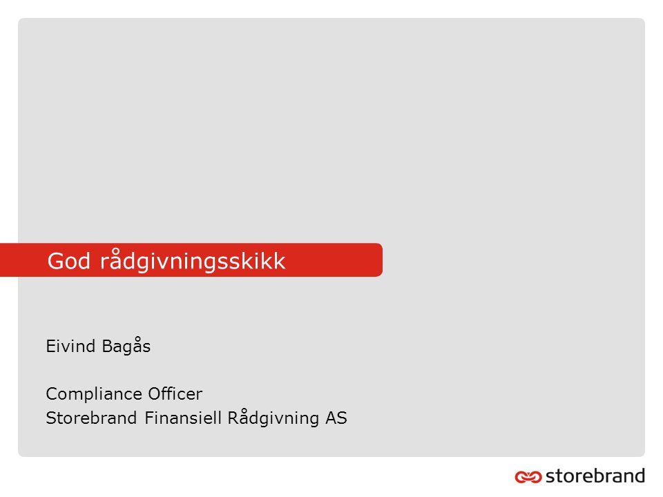 Eivind Bagås Compliance Officer Storebrand Finansiell Rådgivning AS