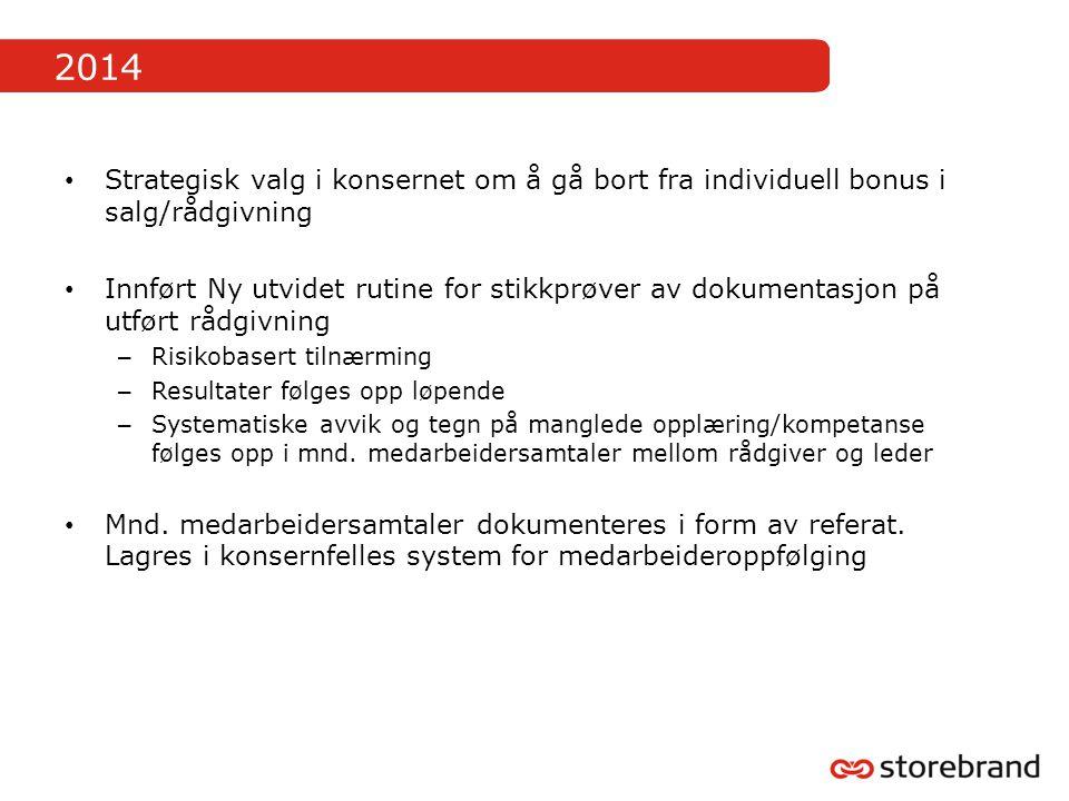 2014 Strategisk valg i konsernet om å gå bort fra individuell bonus i salg/rådgivning.
