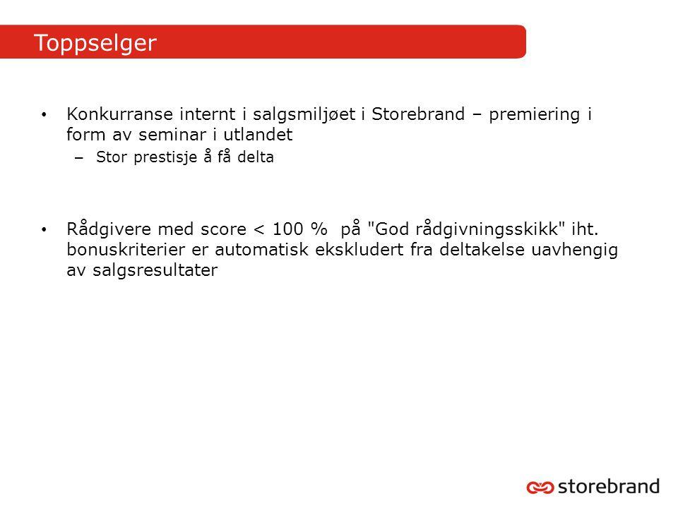 Toppselger Konkurranse internt i salgsmiljøet i Storebrand – premiering i form av seminar i utlandet.