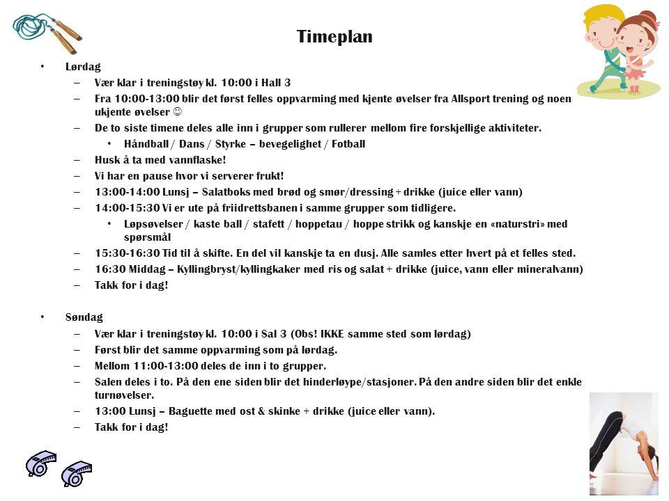 Timeplan Lørdag Vær klar i treningstøy kl. 10:00 i Hall 3