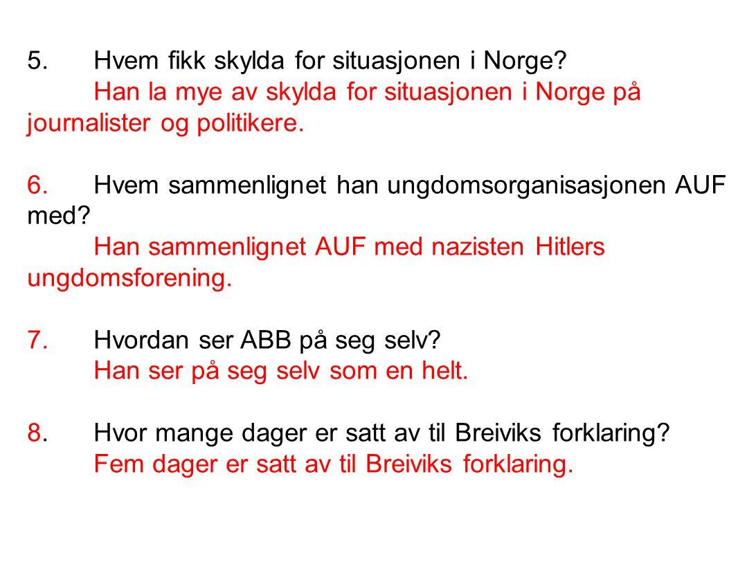 5. Hvem fikk skylda for situasjonen i Norge