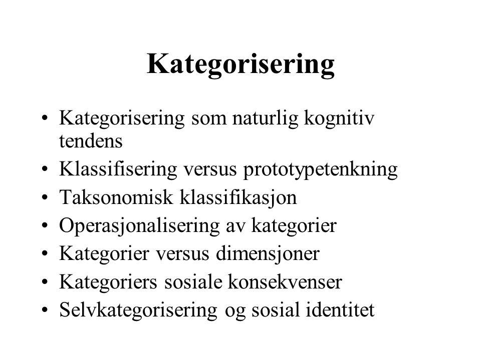 Kategorisering Kategorisering som naturlig kognitiv tendens