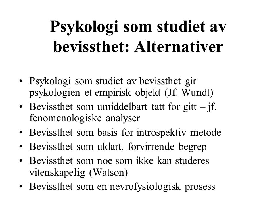 Psykologi som studiet av bevissthet: Alternativer