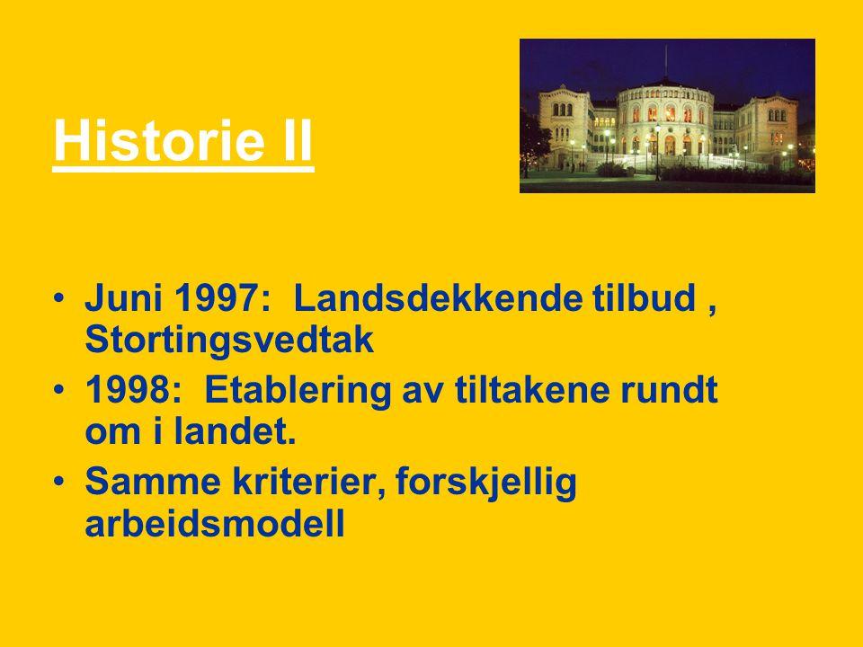 Historie II Juni 1997: Landsdekkende tilbud , Stortingsvedtak