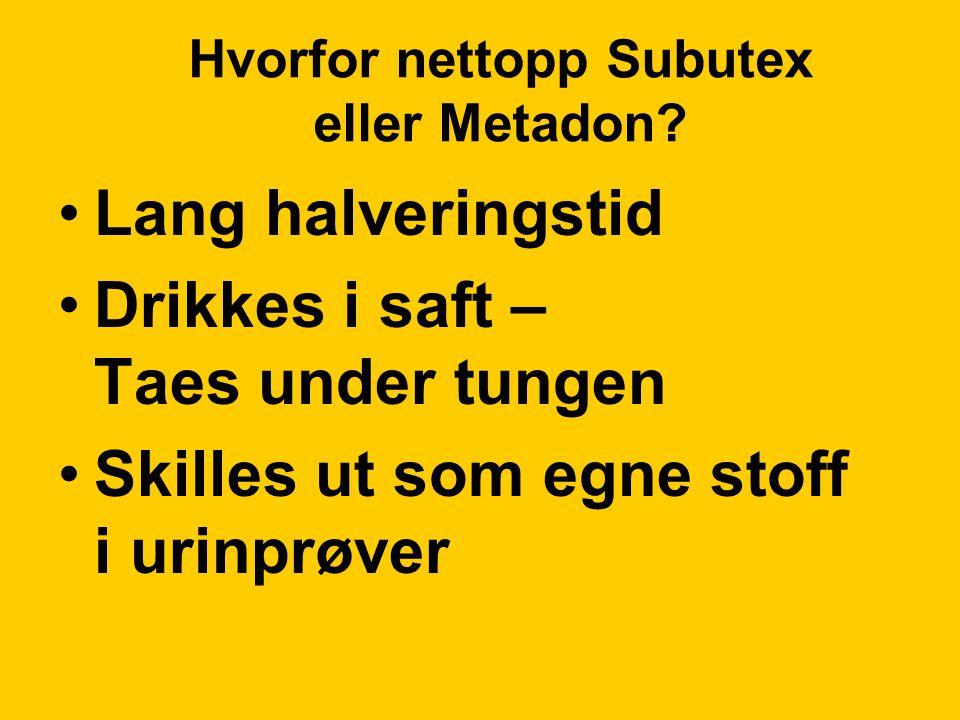 Hvorfor nettopp Subutex eller Metadon