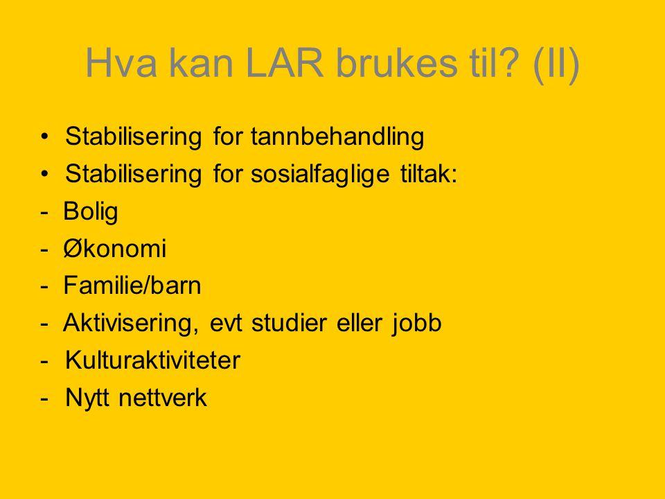 Hva kan LAR brukes til (II)