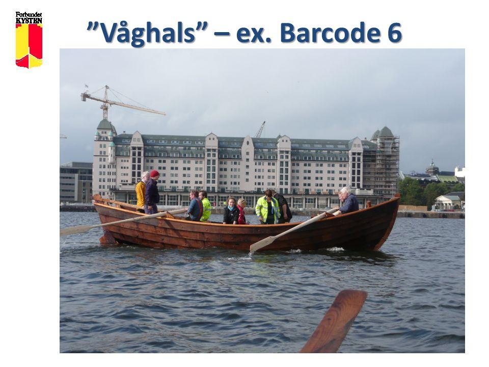 Våghals – ex. Barcode 6