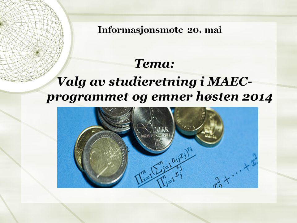 Valg av studieretning i MAEC-programmet og emner høsten 2014