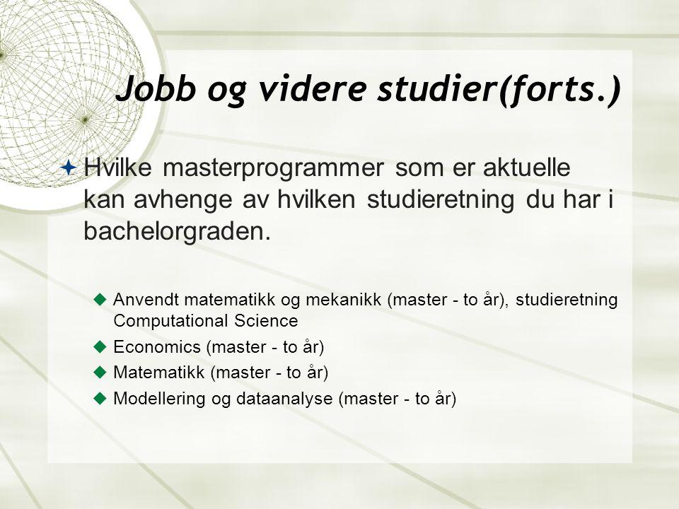 Jobb og videre studier(forts.)