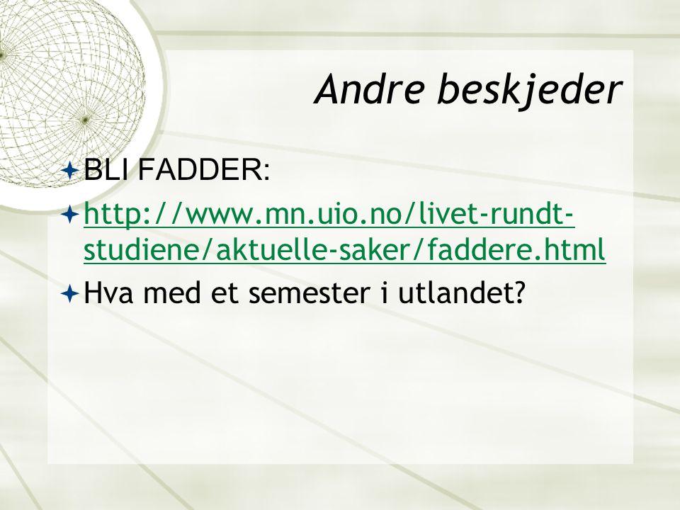 Andre beskjeder BLI FADDER: