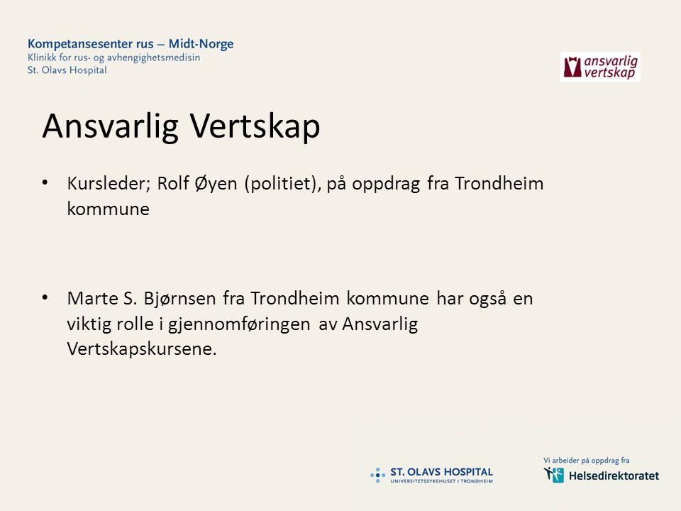 Ansvarlig Vertskap Kursleder; Rolf Øyen (politiet), på oppdrag fra Trondheim kommune.