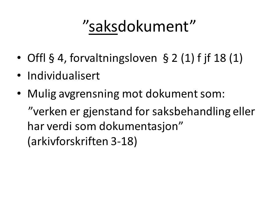 saksdokument Offl § 4, forvaltningsloven § 2 (1) f jf 18 (1)