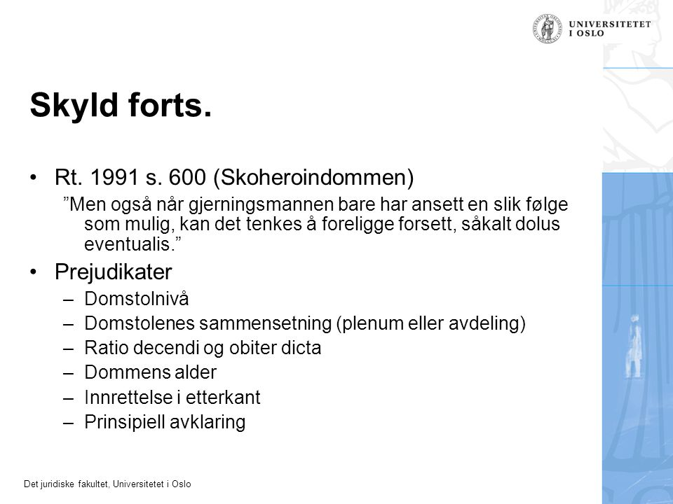 Skyld forts. Rt. 1991 s. 600 (Skoheroindommen) Prejudikater