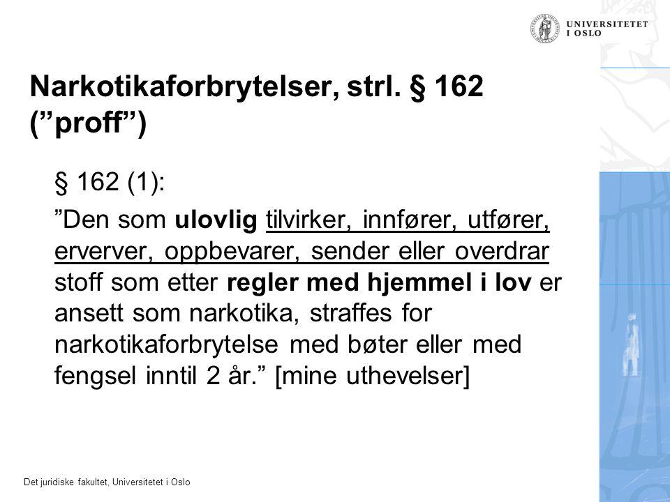 Narkotikaforbrytelser, strl. § 162 ( proff )