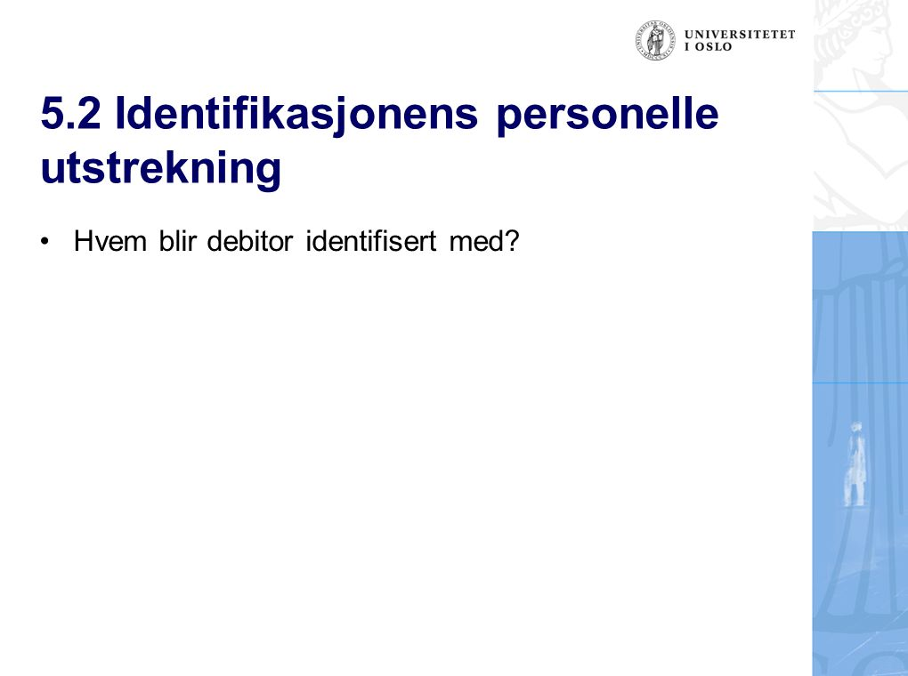 5.2 Identifikasjonens personelle utstrekning