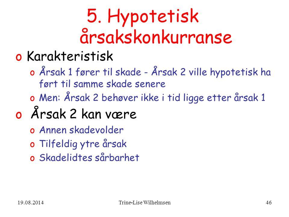 5. Hypotetisk årsakskonkurranse