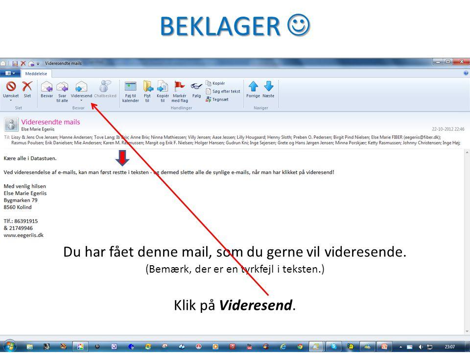 BEKLAGER  Du har fået denne mail, som du gerne vil videresende.