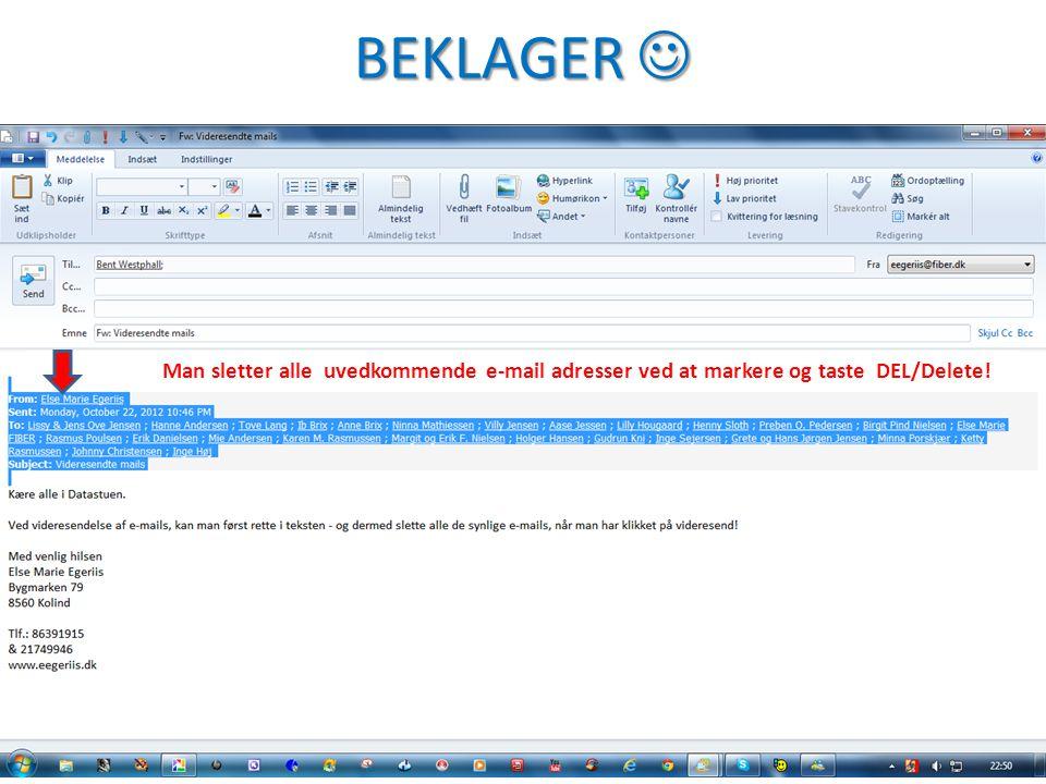 BEKLAGER  Man sletter alle uvedkommende e-mail adresser ved at markere og taste DEL/Delete!