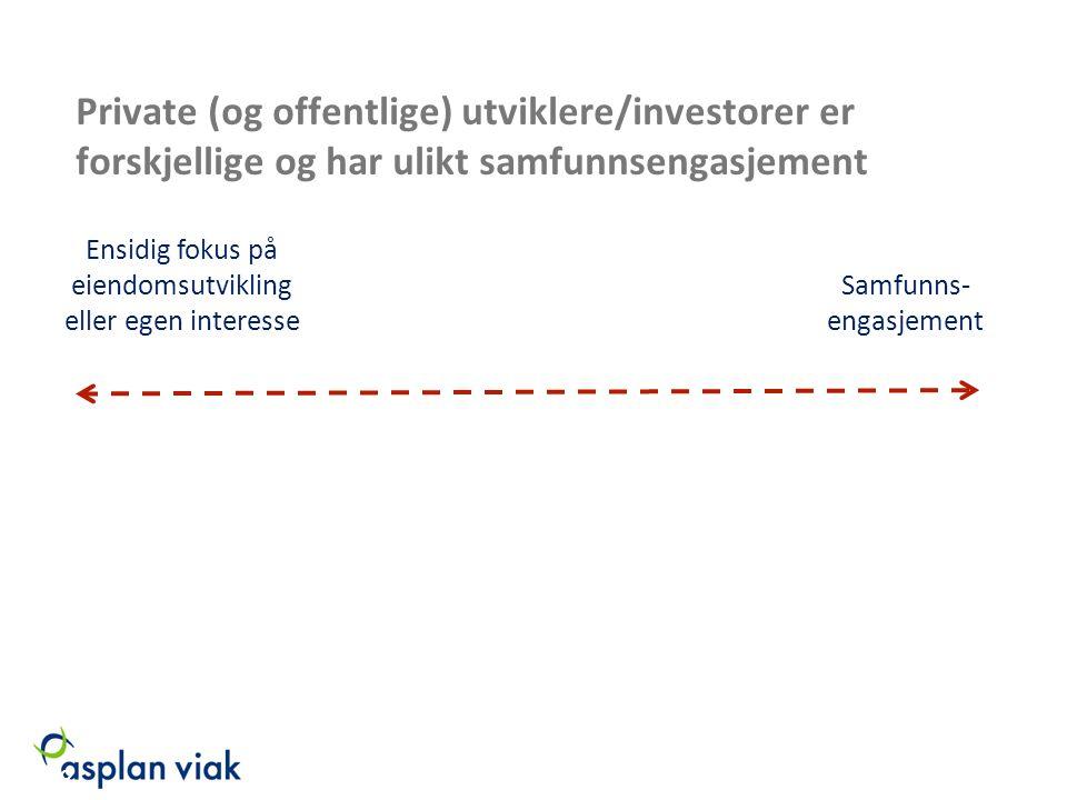 Private (og offentlige) utviklere/investorer er forskjellige og har ulikt samfunnsengasjement