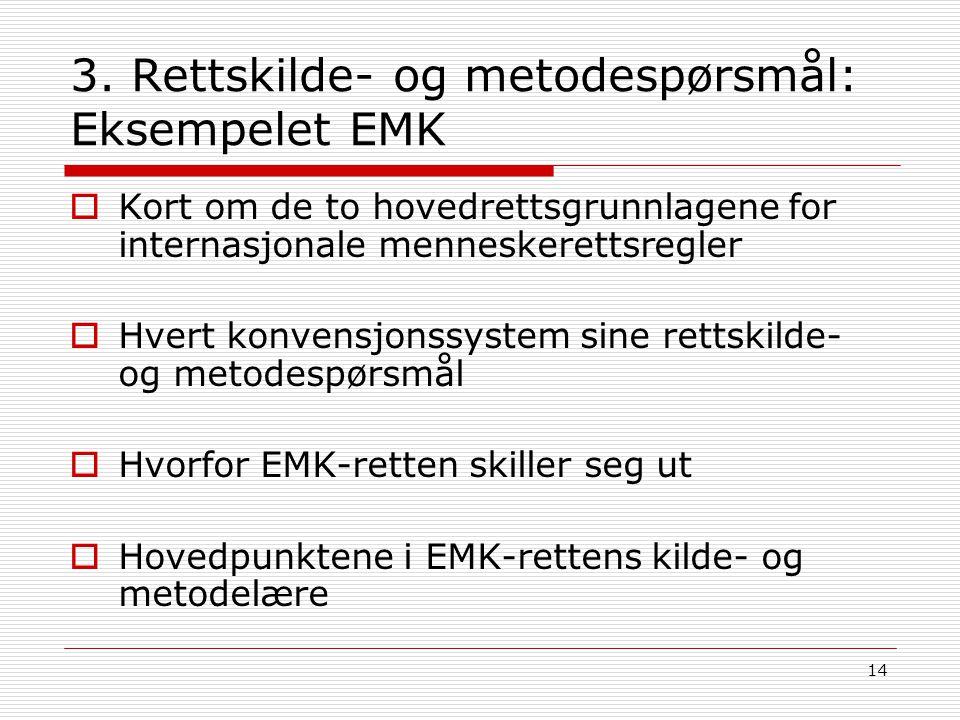 3. Rettskilde- og metodespørsmål: Eksempelet EMK