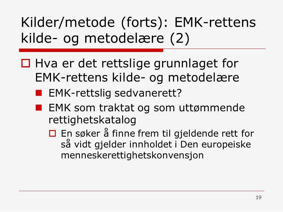 Kilder/metode (forts): EMK-rettens kilde- og metodelære (2)